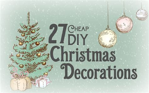 27 cheap diy christmas decorations