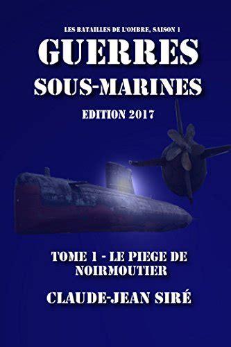 une gnration franaise tome 230205976x free download graphic novels book le pi 232 ge de noirmoutier guerres sous marines tome 1