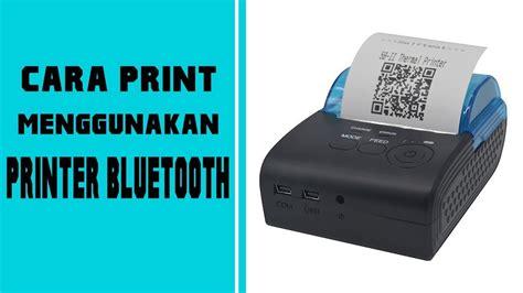 Printer Bluetooth Struk cara print struk nota via hp android menggunakan printer bluetooth thermal