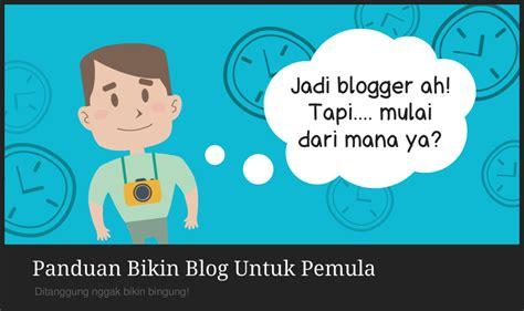 panduan membuat blog gratis untuk pemula blogging series panduan bikin blog untuk pemula simply