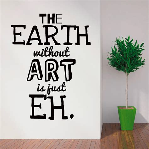 Childrens Bedroom Wall Stickers Uk the earth without art is just eh vinyl wall art sticker