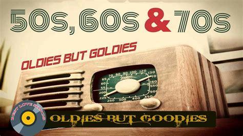 best oldies but goodies greatest hits golden oldies 50s 60s 70s best songs