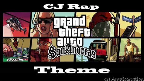 theme song gta san andreas gta san andreas theme song cj rap youtube