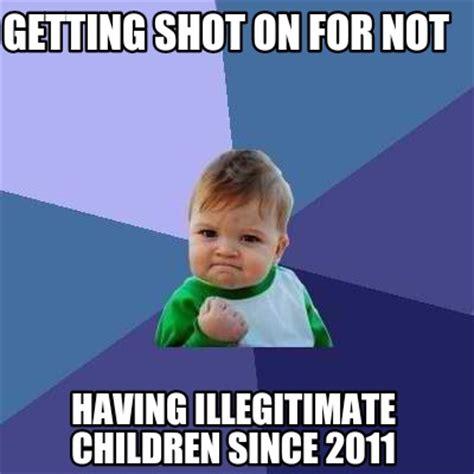 Children Meme - meme creator getting shot on for not having illegitimate