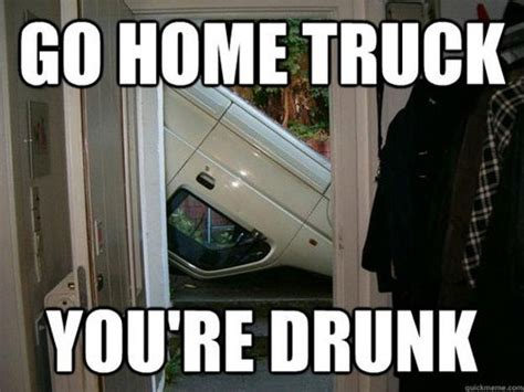 Go Home You Re Drunk Meme - really funny memes go home you re drunk