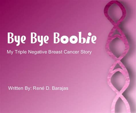 my has breast cancer our story books bye bye boobie my negative breast cancer story