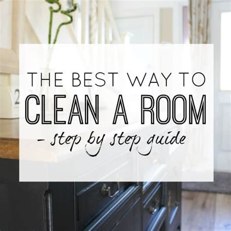 Best Way To Clean by The Best Way To Clean A Room A Step By Step Guide