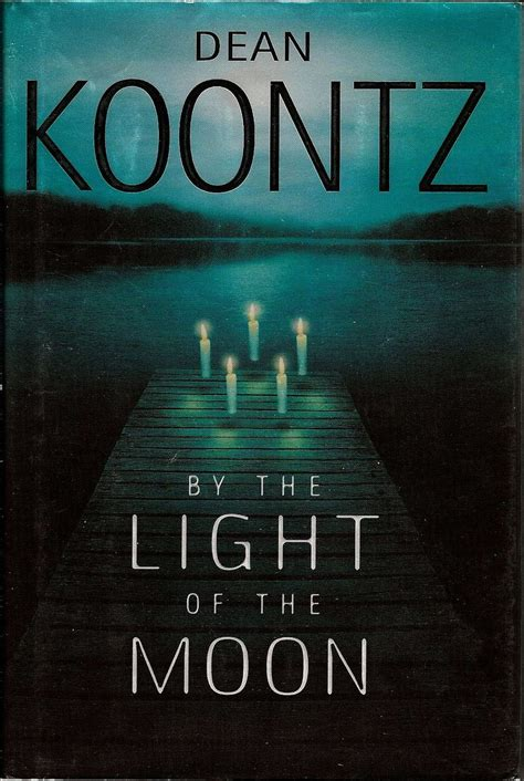 By The Light Of The Moon by By The Light Of The Moon By Dean Koontz 1st Ed Hc 2002