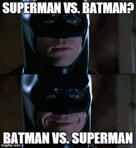 Superman Better Than Batman Memes - world wildness web batman vs superman memes