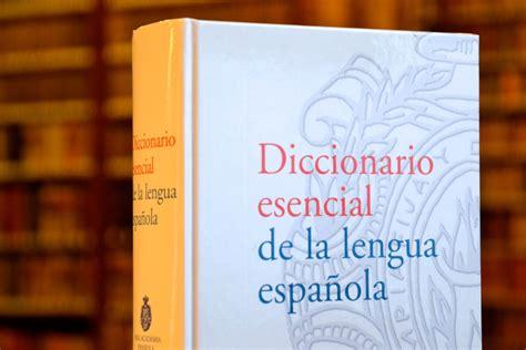 diccionario esencial de la lengua espa 241 ola real academia espa 241 ola