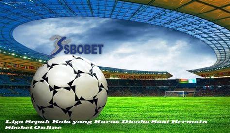 liga sepak bola   dicoba  bermain sbobet