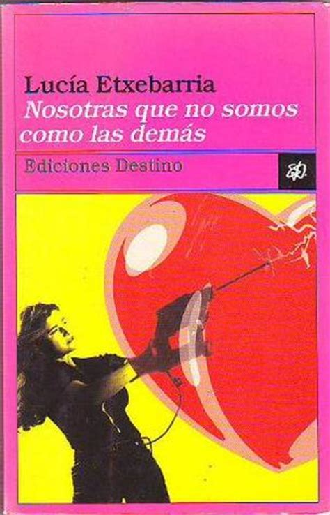 nosotras que no somos nosotras que no somos como las dem 225 s by luc 237 a etxebarr 237 a reviews discussion bookclubs lists