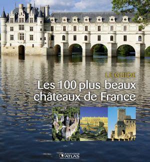france le guide 9782067223769 100 ch 226 teaux d exception en france