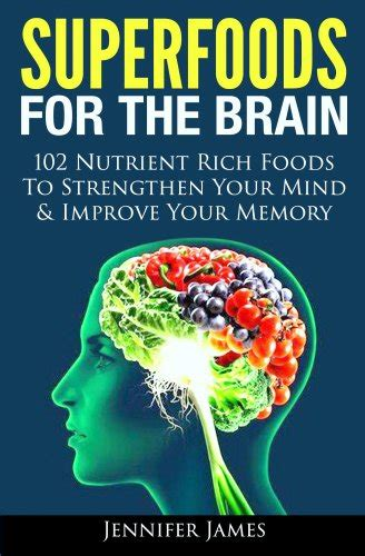 superfoods boost your health with superfoods books quot superfoods for the brain 102 nutrient rich