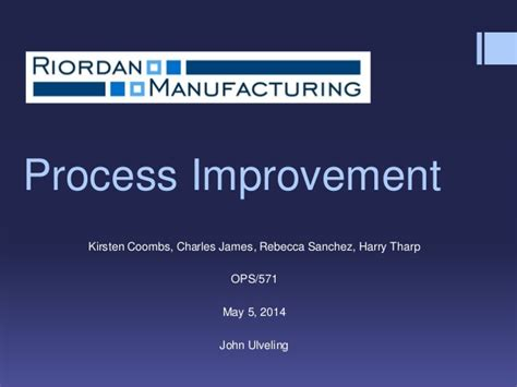 new process design for riordan manufacturing student assignment riordan manufacturing process