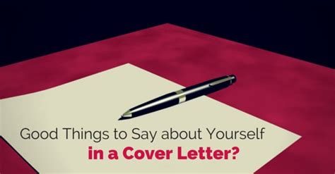 things to say in a cover letter for a 12 things to say about yourself in a cover letter