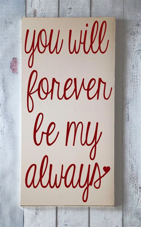 quote signs home decor forever my always home decor wooden sign wedding gift anniversary gift valentine s day