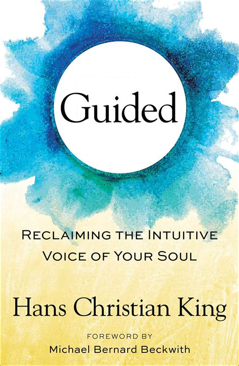 guided reclaiming the intuitive voice of your soul books guided book by hans christian king michael bernard