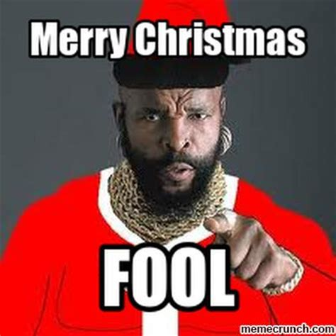Mr T Meme - happy christmas foo