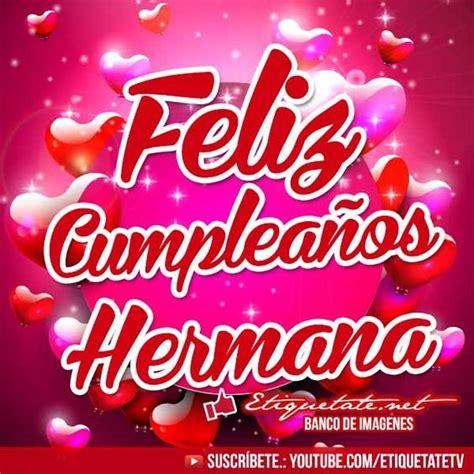 imagenes que digan feliz cumpleaños santiago imagenes de cumplea 241 os que digan feliz cumplea 241 os hermana