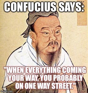 Confucius Meme - wise confucius imgflip
