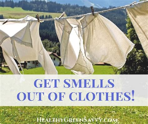 how to get smell out of how to get smell out of clothes green laundry hack healthygreensavvy