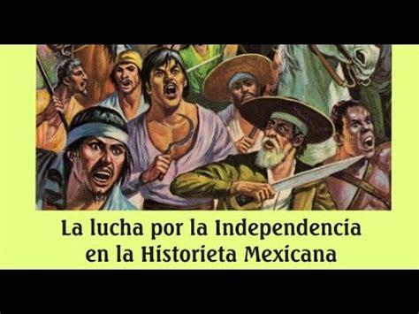 libro la lucha por el lucha por la independencia de m 233 xico en comic historieta novela grafica youtube