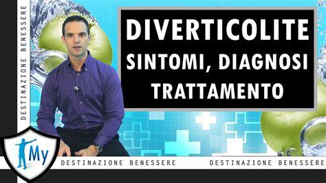 alimentazione per diverticoli colon diverticolite sintomi diagnosi e trattamento