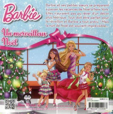 film barbie noel merveilleux livre barbie un merveilleux no 235 l collectif