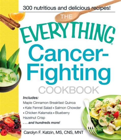 the cancer fighters saving with cancer books the everything cancer fighting cookbook by carolyn f