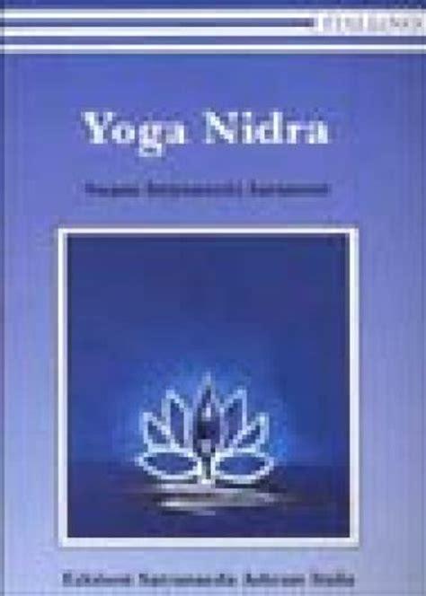 libro yoga nidra yoga nidra swami saraswati satyananda libro mondadori store