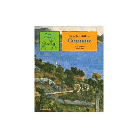 libro sous le soleil de sous le soleil de c 233 zanne de sylvie girardet isbn 2711852016