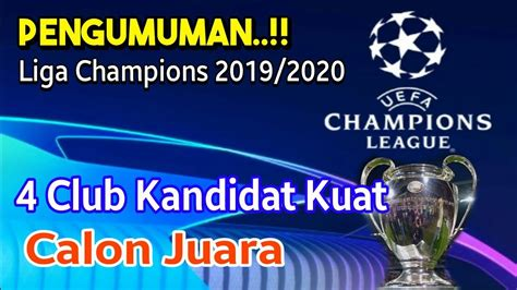clubtim kandidat kuat calon juara liga champions
