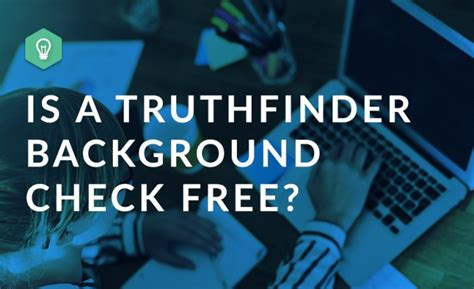Truthfinder Free Search Is A Truthfinder Background Check Free