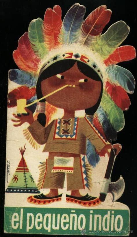 colecion troquelados parvulin cuento troquelado el peque 209 o indio ed arnalot 1963 coleccion parvulin contos infantis