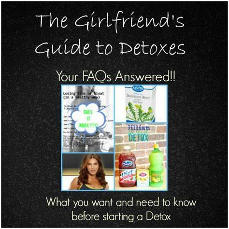 Detox Faqs by Girlfriends Guide To Detoxes Your Faq S Answered Maybe