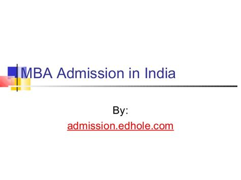 Mba In Business India by Mba Admission In India