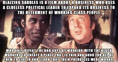 Blazing Saddles Meme - since people are claiming blazing saddles is just about