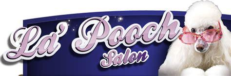 La Pooch Cottage Grove Mn by La Pooch Salon Cottage Grove Mn 55016 651 768 0885