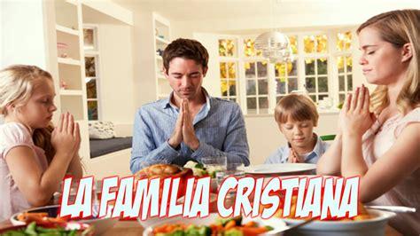 imagenes sobre la familia cristiana la familia cristiana padre ernesto maria caro youtube