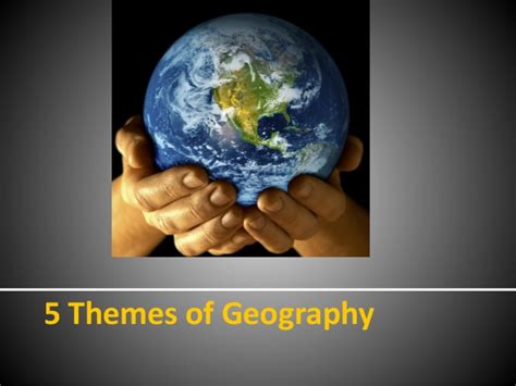 five themes of geography video clips hand 5 themes of geography