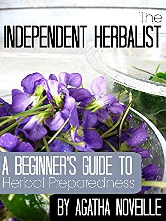 the independent filmmakerâ s guide to writing a business plan for investors 2d ed books the independent herbalist a beginner s guide to herbal