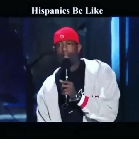 Hispanics Be Like Meme - hispanics be like meme on sizzle