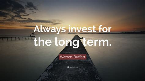 warren buffett quote  invest   long term  wallpapers quotefancy