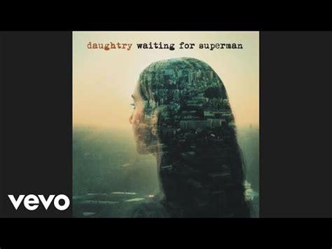 lirik lagu daughtry waiting for superman dan terjemahan lagu