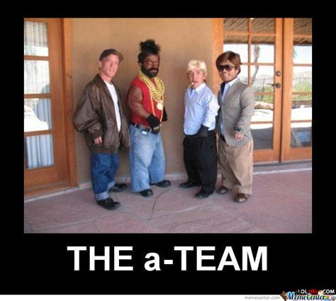 Team Meme - the a team by serkan meme center