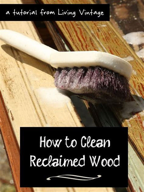how to clean old wood hometalk s discussion on hometalk tutorial how to clean