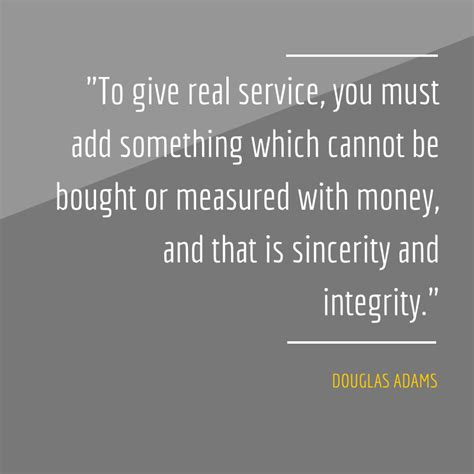 quot to give real service you must add something which cannot be bought or measured with money and