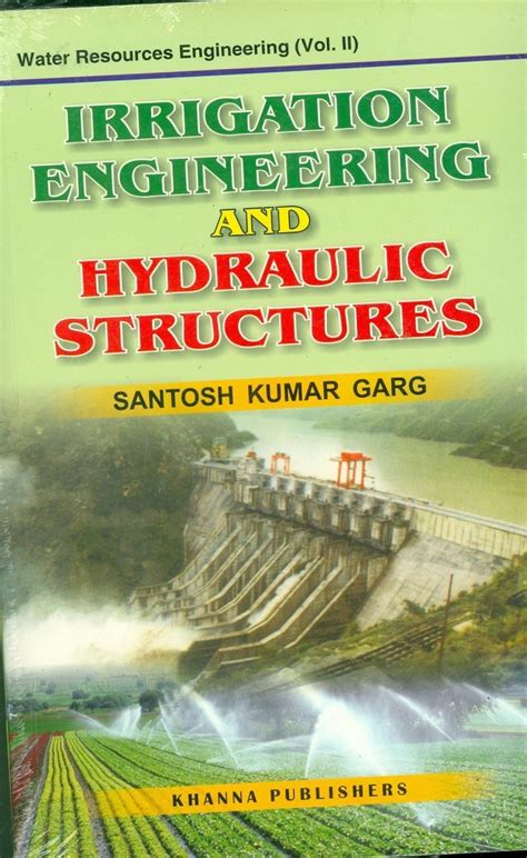 hydraulic structures fourth edition books irrigation engineering and hydraulic structures 1st