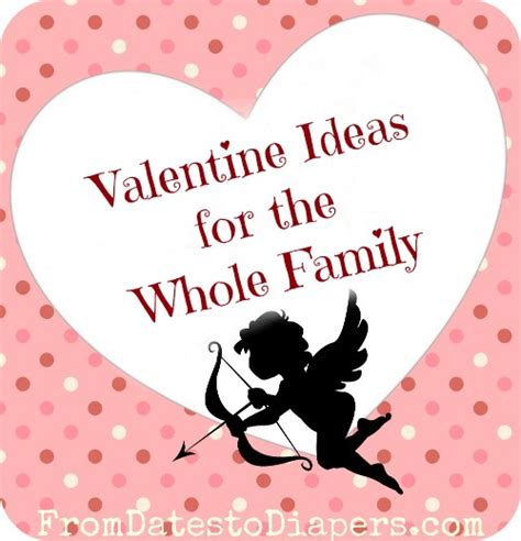 great valentines day ideas for great s day ideas for the whole family from